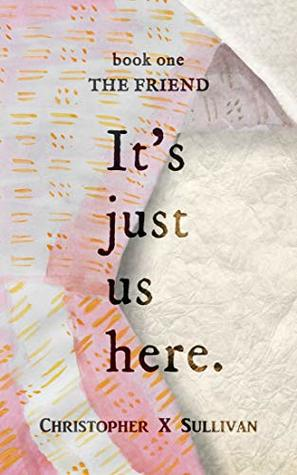 The Friend (It's Just Us Here #1)