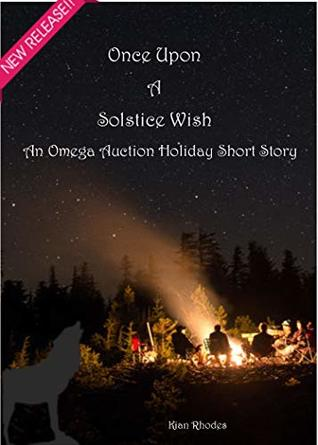 Once Upon A Solstice Wish: An Omega Auction Short Story (The Omega Auction Chronicles Book 18)