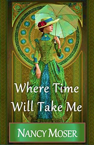 Where Time Will Take Me (Past Times #1)