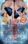 The Korean Word For Butterfly by Jamie Zerndt