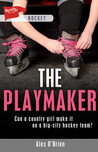 The Playmaker by Alex   O'Brien