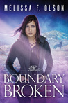 Boundary Broken by Melissa F. Olson