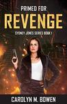 Primed For Revenge by Carolyn M. Bowen
