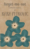 forget-me-not by Kara Petrovic