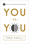 You vs You by Todd Cahill