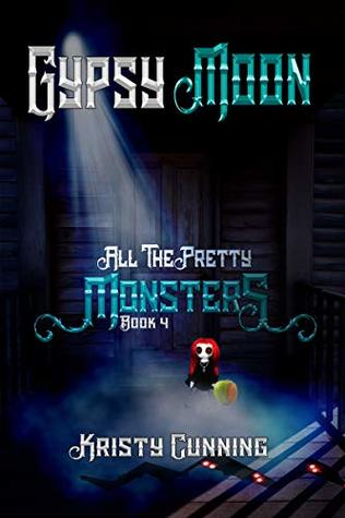 Gypsy Moon (All The Pretty Monsters #4)