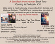 The NEW and inspiring true story is uplifting people across the world. A Boy Back from Heaven will have two book tour stops in Paducah, KY on April 16th.  Join us at West Kentucky Community and Technical College in the Matheson Library from 11AM - 12PM.  Or you can meet the authors at KY Oaks Mall 2:30-6PM.  Books will be available for purchase and autograph.