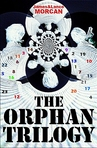 The Oprhan Trilogy box set.