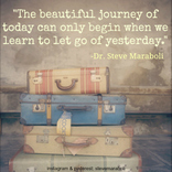 The beautiful journey of today can only begin when we learn to let go of