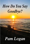 How Do You Say Goodbye?