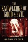 The Knowledge of Good & Evil  (Macmillan/TOR/Forge, July, 2011)
