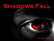 Shadows fall (finished)