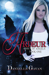 Ardeur, Abbey of Angels, Book One