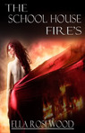 The Schoolhouse Fires[Watty Awards 2012]