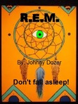 R.E.M.  Lucid Dreaming and the War on Mind Control