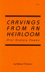 Carvings from an Heirloom: Oral History Poems