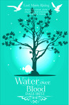 Water over Blood (Last Moon Rising #3)