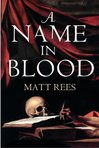 A Name in Blood: A novel of Caravaggio