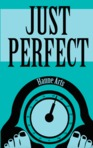"""""""Just Perfect"""""""