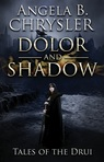 Dolor and Shadow (Tales of the Drui)