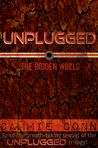 Unplugged: The Hidden World (Book 2)