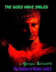 The Gods Have Smiled - The Shadows of Rhodes  book 3