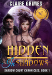 Hidden in Shadows: Shadow Court Chronicles, Book 1