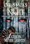 Evil Stalks the Night by Kathryn Meyer Griffith