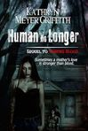 Human No Longer- sequel to Vampire Blood by Kathryn Meyer Griffith