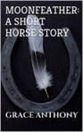 Moonfeather: a short horse story (excerpt)