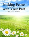 Making Peace With Your Past: One Choice at a Time