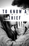 To Know A Thief: An Erotic Romance