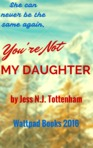 You're Not My Daughter
