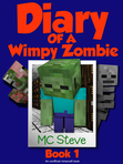 Minecraft: Diary of a Minecraft Wimpy Zombie Book 1: First Day of Middle School (An Unofficial Minecraft Diary Book)
