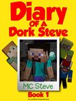 Diary of a Minecraft Dork Steve Book 1: Brave and Weak (An Unofficial Minecraft Diary Book)
