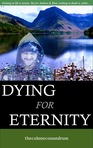 Dying for Eternity