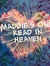 Maddie's One Read In Heaven