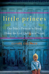 Ebook Little Princes: One Man's Promise to Bring Home the Lost Children of Nepal read Online!