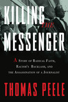Ebook Killing the Messenger: A Story of Radical Faith, Racism's Backlash, and the Assassination of a Journalist read Online!