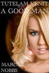 Ebook A Good Man (Tutelam Venit, #1) read Online!