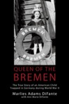 Ebook Queen of the Bremen: The True Story of an American Child Trapped in Germany During World War II read Online!