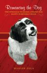 Ebook Romancing the Dog: The Struggle to Make a Pound Dog Happy in Beverly Hills read Online!
