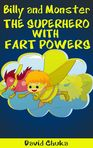 Ebook Billy and Monster: The Superhero with Fart Powers read Online!