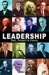Ebook Leadership: Past, Present & Future read Online!