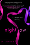 Ebook Night Owl, The Complete Collection: Night Owl, Last Light, and After Dark (The Night Owl Trilogy) read Online!