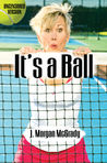 Ebook It's A Ball read Online!