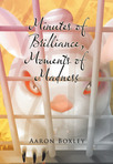 Ebook Minutes of Brilliance, Moments of Madness read Online!