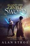 Ebook Against Her Gentle Sword read Online!