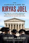 Ebook The Curious Case of Kiryas Joel: The Rise of a Village Theocracy and the Battle to Defend the Separation of Church and State read Online!
