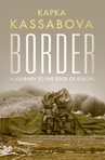 Ebook Border: A Journey to the Edge of Europe read Online!